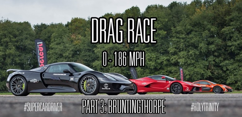 Holy Trinity DRAG RACE Between Ferrari LaFerrari vs McLaren P1 vs Porsche 918 Spyder