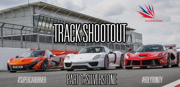 Track Shootout - P1 v LaFerrari v 918 Spyder - Part 1